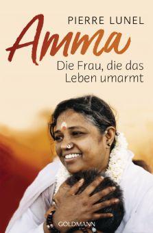Amma - Die Frau, die das Leben umarmt